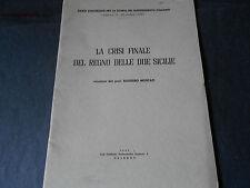 1957 PROF. RUGGERO MOSCATI CONGRESSO SALERNO CRISI FINALE DEL REGNO DUE SICILIE