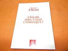 bruno chenu l'eglise sera-t-elle catholique ? 2004
