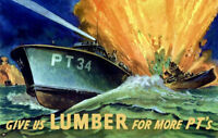 Give Us Lumber - 1943 WWII Poster PT Boat