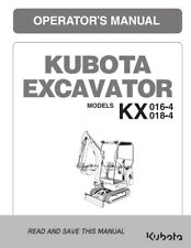 KUBOTA KX 016-4 KX 018-4 EXCAVATOR OPERATOR MANUAL REPRINTED COMB BOUND