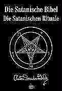 Die Satanische Bibel. Die Satanischen Rituale von Anton Szandor Lavey (2007, Gebundene Ausgabe)