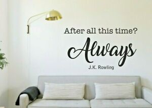 AFTER ALL THIS TIME? HARRY POTTER INSPIRED QUOTE WALL STICKER VINYL TRANSFER