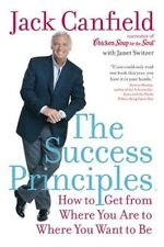 The Success Principles(TM): How to Get from Where