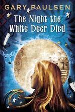 `Paulsen, Gary`-The Night The White Deer Died  BOOK NEW