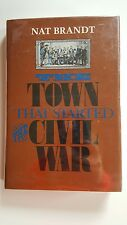 The Town that Started the Civil War Nat Brandt