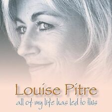 LOUISE PITRE - All Of My Life Has Led To Th - CD ** Brand New **