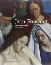 Jean Fouquet : Peintre et enlumineur du XVe siècle - Hazan