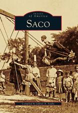 Saco [Images of America] [ME] [Arcadia Publishing]