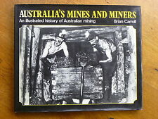 Australia's Mines and Miners: An Illustrated History of Australian Mining by ...