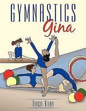 Gymnastics Gina by Tracie Kilby (2010, Paperback)