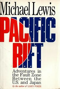 PACIFIC RIFT by Michael Lewis -Hard Cover & Dust Jacket - 1st Edition -128-pages