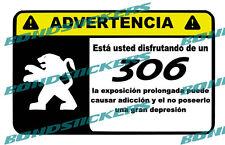 Vinilo impreso pegatina ADVERTENCIA PEUGEOT 306 RACING STICKER DECAL
