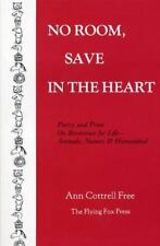 No Room Save in the Heart: Poetry and Prose on Reverence for Life-Animals,