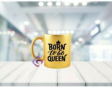 Born to be queen Mug, gifts ideas, Gifts to her, birthday gifts, boss lady