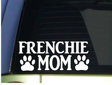 Frenchie Mom sticker *H337* 8.5 inch wide vinyl french bulldog