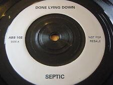 "DONE LYING DOWN - SEPTIC     7"" VINYL"