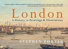 London A History in Paintings & Illustrations, Porter, Stephen, Very Good