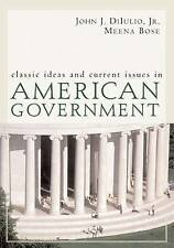 Classic Ideas and Current Issues in American Government by Jr.  John J. DiIulio