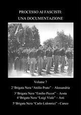 CD RSI PROCESSO AI FASCISTI vol.7 BRIGATE NERE AOSTA ASTI CUNEO ALESSANDRIA