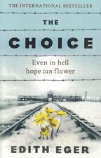 The Choice - Even In Hell Hope Can Flower by Edith Eger NEW