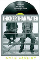 (Good)-Thicker than Water (Paperback)-Cassidy, Anne-1781125112