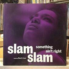 "[EDM]~NM 12""~SLAM SLAM~DEE C. LEE~Something Ain't Right~[Slammin~Jammin Mix]~UK~"