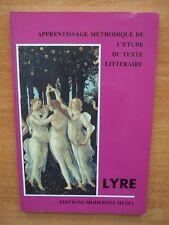 LYRE : APPRENTISSAGE METHODIQUE DE L'ETUDE DU TEXTE LITTERAIRE