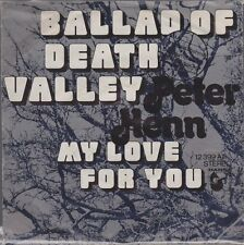 "7"" Peter Henn Ballad Of Death Valley / My Love For You 70`s Ariola Hansa"