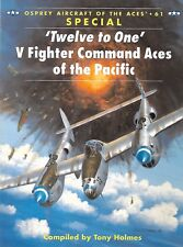"""""""TWELVE TO ONE"""": V Fighter Command Aces of Pacific; Osprey Aircraft 61 (2004 Sof"""