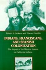 Indians, Franciscans, and Spanish Colonization : The Impact of the Mission...