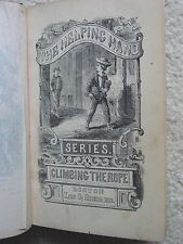 MAY MANNERING 'CLIMBING THE ROPE' 1868 1st EDITION 'THE HELPING HAND SERIES'