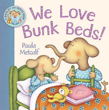 We Love Bunk Beds!: Shirley & Doris Paula Metcalf Children's Reading Story Book