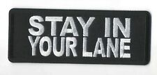 """Stay In your Lane Logo Iron On Sew On Embroidered Patch 4"""" x 1 1/2"""""""