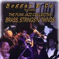 BEGGAR & CO Feat FUNK JAZZ COLLECTIVE Brass Strings N' Things NEW SEALED CD SOUL