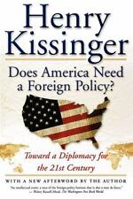 Does America Need a Foreign Policy? : Toward a Diplomacy for the 21st Century K