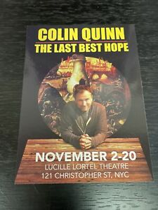 """COLIN QUINN Off-Broadway Play """"LAST BEST HOPE"""" New 2021 Flier! 5x7"""" Promo Ad!"""