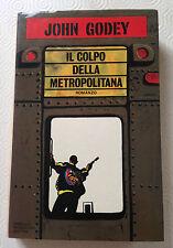 L29> IL COLPO DELLA METROPOLITANA DI JOHN GODEY - PRIMA EDIZIONE 1973
