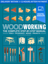 Woodworking, The Complete Step By Step Manual NEW 2020 (read description)