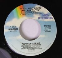 Country 45 George Strait - If You Ain'T Lovin' (You Ain'T Livin') / Is It That T