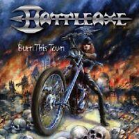 BATTLEAXE - BURN THIS TOWN (RE-RELEASE)/DIGI  CD NEW+