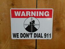 Warning We Don't Dial 911 hunting gun firearm sign