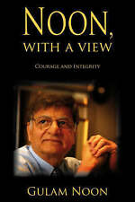 Very Good, Noon, With a View: Courage and Integrity, Gulam Noon, Book