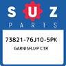 73821-76J10-5PK Suzuki Garnish,i/p ctr 7382176J105PK, New Genuine OEM Part