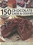 150 Chocolate Cakes & Cookies: An irresistible collection of heavenly -ExLibrary