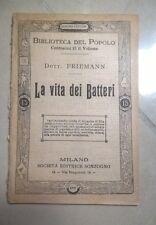 LA VITA DEI BATTERI FRIEMAN N. 377 BIBLIOTECA DEL POPOLO 1905
