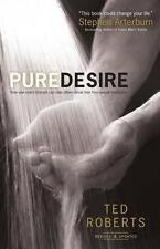 Pure Desire: How One Man's Triumph Can Help Others Break Free from Sexual...