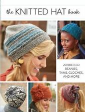 The Knitted Hat Book : 20 Knitted Beanies, Tams, Cloches, and More