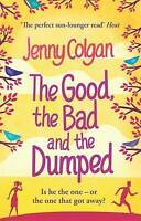 The Good, the Bad and the Dumped by Jenny Colgan, Good Used Book (Paperback) FRE