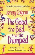 The Good, the Bad and the Dumped by Jenny Colgan (Paperback)