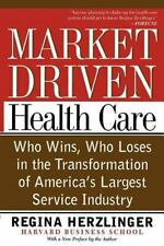 Market-Driven Healthcare: Who Wins-ExLibrary